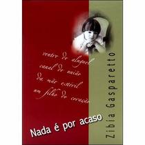 Livro Nada É Por Acaso Zibia Gaspareto