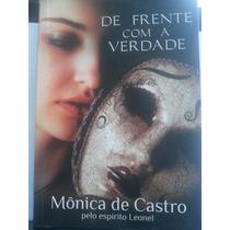Livro: Castro, Mônica De - De Frente Com A Verdade - Leonel