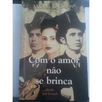 Livro: Castro, Mônica De - Com O Amor Não Se Brinca - Leonel