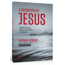 Livro A Assinatura De Jesus / Brennan Manning.