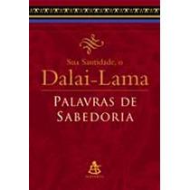 Livro - Sua Santidade, O Dalai Lama Palavras De Sabedoria