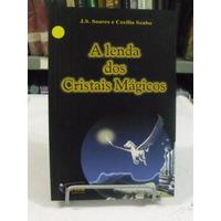 Livro - A Lenda Dos Cristais Mágicos - J. S. Soares