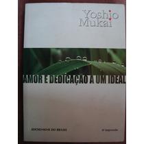 Amor E Dedicação A Um Ideal Yoshio Maukai Seicho-no-ie