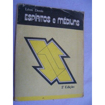 * Livro - Léon Denis - Espiritos E Médiuns - Religioso