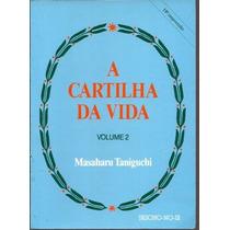 A Cartilha Da Vida Volume 2 - Masaharu Taniguchi