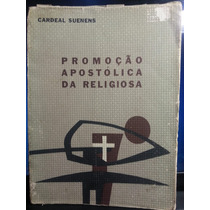 Livro: Suenens, Cardeal - Promoção Apostólica Da Religiosa