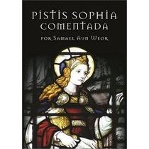 Livro Pistis Sophia Comentada Samael Aun Weor
