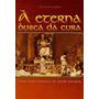 A Eterna Busca Da Cura - Cleide Martins Canhadas