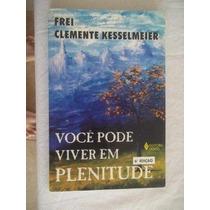Livro - Frei Clemente - Voce Pode Viver Em Plenitude