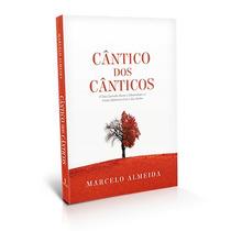 Cânticos Dos Cânticos - Pastor Marcelo Almeida