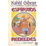 Espíritos Rebeldes - Kahlil Gíbran