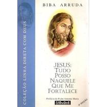 Livro :jesus: Tudo Posso Naquele Que Me Fortalece Biba Arrud