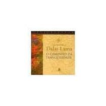 O Caminho Da Tranquilidade Sua Santidade O Dalai Lama - O Ca