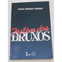 Livro - Festim Dos Bruxos - Carlos Rodrigues Brandão