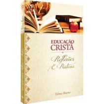 Educação Cristã Reflexões E Práticas