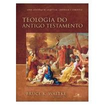 Teologia Do Antigo Testamento Livro Bruce Waltke Frete Grát