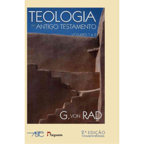 Teologia Do Antigo Testamento - Gerhard Von Rad - Vol 1 E 2