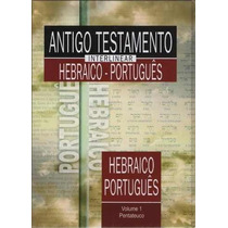 Antigo Testamento Interlinear Hebraico Português Volume 1