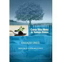 Curso Vida Nova Teologia Básica - Vol. 8 - Educação Cristã