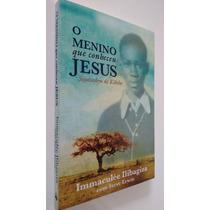 Livro O Menino Que Conheceu Jesus Testemunho Immaculée/steve