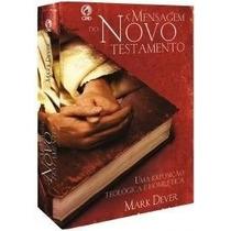 A Mensagem Do Novo Testamento E Antigo Testamento Mark Dever