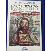 Livro Das Origens Do Evangelho - Oscar Cullmann
