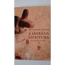 Livro A Sagrada Escritura Escola Da Fé Ii Prof Felipe Aquino