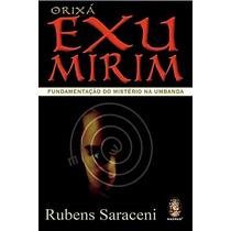 Livro Orixá Exu Mirim - Rubens Saraceni | Livro Inédito!