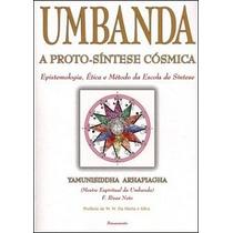 Umbanda: A Proto-síntese Cósmica - 1ª Edição
