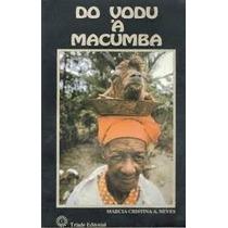 Livro: Do Vodu A Macumba - Marcia Cristina Neves (magia)