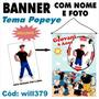 Banner Decorativo Personalizado Marinheiro Popeye Will379