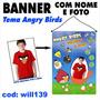 Banner De Parabéns Promoção Infantil Angry Birds Will139
