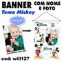 Banner Painel Aniversário Nome E Foto Tema Mickey Will127