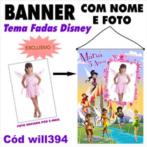 Banner Aniversário Impresso Fotografico Fadas Disney Will394