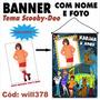 Banner Personalizado Fotografico Digital Scooby-doo Will378