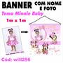 Banner Aniversário Nome E Foto 1m X 1m Minnie Baby Will296