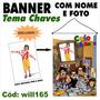 Turma Do Chaves Banner Decorativo Personalizado Will165