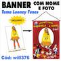 Banner Decorativo Fotografico Digital Looney Tunes Will376