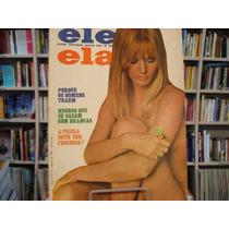 Revista Ele Ela Nº 4 - Ano 1 - Agosto 1969 - Raríssima!!!