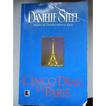 Cinco Dias Em Paris Danielle Steel Autora De Desencontro Vdi