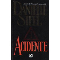 Acidente - Danielle Steel - Ed. Record