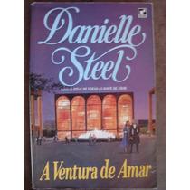 A Ventura De Amar Danielle Steel