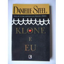 Livro Klone E Eu - Danielle Steel - Record - Novo