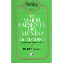 Livro: O Maior Presente Do Mundo - Autor: Og Mandino - 1978