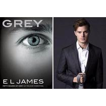 Grey - 50 Tons De Cinza Pelos Olhos De Christian Livro Novo