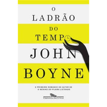 O Ladrao Do Tempo Livro John Boyne O Mesmo De Pijama Listrad