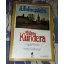 A Insustentável Leveza Do Ser - Milan Kundera - Frete Grátis