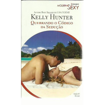 Livro Harlequin Modern Sexy Kelly Hunter Ed 67
