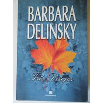 Livro Três Desejos Bestseller De Barbara Delinky