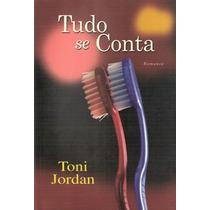 Livro - Tudo Se Conta - Toni Jordan